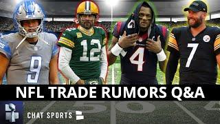 NFL Trade Rumors Today: Deshaun Watson, Aaron Rodgers, Matt Stafford + Big Ben Retirement? | Mailbag