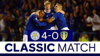 Four-Goal Foxes Stun Leeds In The Premier League | Leicester City 4 Leeds United 0 | Classic Matches