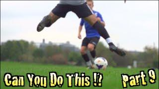 Learn Amazing Soccer Skills: Can You Do This!? Part 9   F2Freestylers