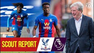 Scout Report | Roy Hodgson's Eagles provide season's first test | Manchester United v Crystal Palace