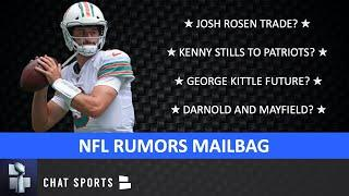 NFL Trade Rumors Mailbag: Kenny Stills And Josh Rosen To Patriots? 49ers Trading George Kittle?