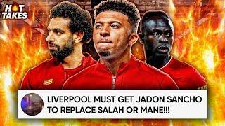 Liverpool Should Sell Mohamed Salah And Buy Jadon Sancho Because... | #HotTakes