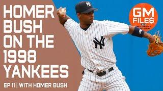 Homer Bush on Being a Part of the Historic 1998 Yankees   GM Files Ep 11