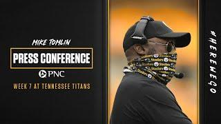 Press Conference (Week 7 at Tennessee Titans): Coach Mike Tomlin