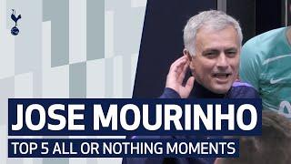 JOSE MOURINHO'S TOP 5 ALL OR NOTHING MOMENTS!