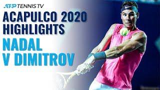 Rafa Nadal vs Grigor Dimitrov: Brilliant Highlight Reel | Acapulco 2020