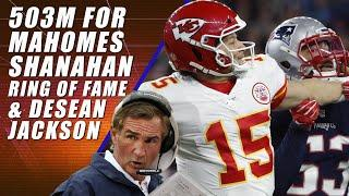 Mahomes Deal is 503M, Shanahan to Ring of Fame & DeSean Jackson
