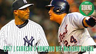 Miguel Cabrera was in pain when he got the best of fellow superstar Mariano Rivera   Sequence Ep #57