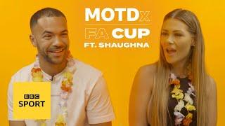 Love Island's Shaughna reveals why she could never date an Arsenal player   MOTDx FA Cup