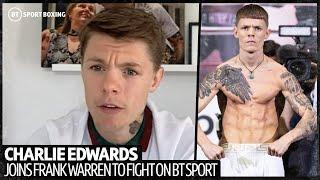 Charlie Edwards' horror story about cutting weight is why he's moved up a division