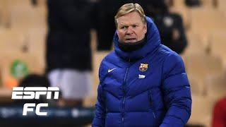 Barcelona TROPHYLESS in 2021? Did Ronald Koeman blow his only opportunity for silverware?   ESPN FC