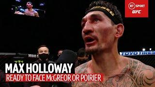 Max Holloway ready to face Conor McGregor or Dustin Poirier after stunning performance!