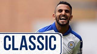 Mahrez & Okazaki Seal Upton Park Victory | West Ham United 1 Leicester City 2 | Classic Matches