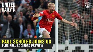 Group Chat | Paul Scholes joins the lads to preview Real Sociedad UEL tie | Manchester United