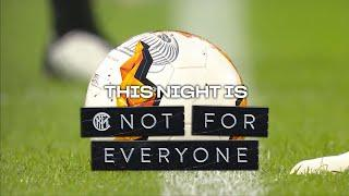 SEVILLA vs INTER   THIS NIGHT IS NOT FOR EVERYONE   2019/20 UEFA EUROPA LEAGUE FINAL