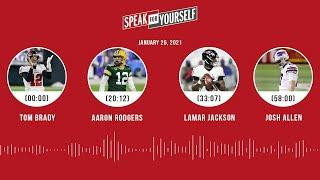 Tom Brady, Aaron Rodgers, Lamar Jackson, Josh Allen (1.26.21) | SPEAK FOR YOURSELF Audio Podcast