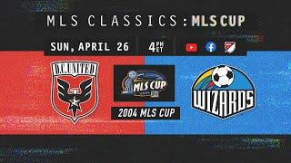 Was 2004 MLS Cup the Craziest Final Ever?! D.C. United vs Kansas City Wizards | CLASSIC FULL MATCH