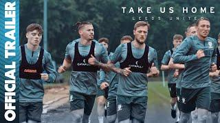 Official Trailer   Take Us Home: Leeds United Promotion Special