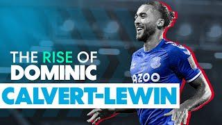 The Rise of Dominic Calvert-Lewin | Football Explained