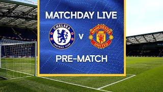 Matchday Live: Chelsea v Manchester United | Pre-Match | Premier League Matchday