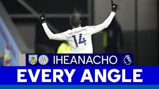 EVERY ANGLE | Kelechi Iheanacho's Goal vs. Burnley | 2020/21