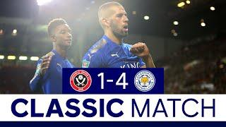 Slimani & Gray Shine In Big League Cup Win | Sheffield United 1 Leicester City 4 | Classic Matches