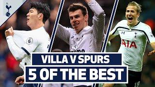 Son, Bale, Toby, Rafa & Kane | FIVE OF OUR BEST GOALS AT VILLA PARK | Aston Villa v Spurs