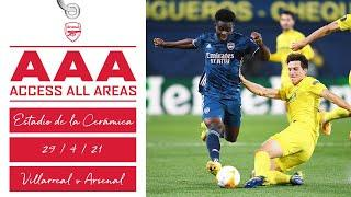 ACCESS ALL AREAS   Villarreal vs Arsenal (2-1)   The journey, highlights, interviews & more