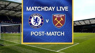 Matchday Live: Chelsea v West Ham | Post-Match | Premier League Matchday