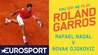 Rafael Nadal v Novak Djokovic | You Say, We Play - Day 9 | Eurosport
