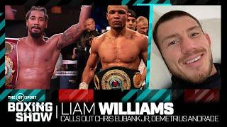 """Chris Eubank Jr is a f*****g s*****g!"" Liam Williams says Andrade needs to fight him or ""**** off!"""