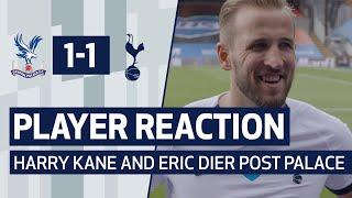 PLAYER REACTION | HARRY KANE AND ERIC DIER ON PALACE POINT | Crystal Palace 1-1 Spurs