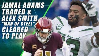 Jamal Adams Trade & Alex Smith Cleared to Play