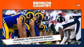 How could potential preseason changes alter the Broncos' roster plans? | Broncos Country Tonight