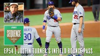 """Justin Turner put on a """"bounce pass"""" CLINIC in Game 5 of the World Series   Sequence Ep #54"""
