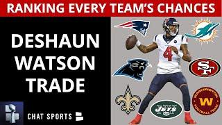 Deshaun Watson Trade? Ranking Every NFL Team #1-31 On The Chances Of Trading W/ The Houston Texans