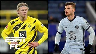 Erling Haaland to Chelsea in a SWAP DEAL for Timo Werner? | ESPN FC Transfer Talk