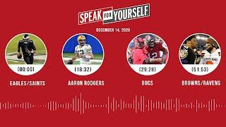 Eagles/Saints, Aaron Rodgers, Bucs, Browns/Ravens (12.14.20) | SPEAK FOR YOURSELF Audio Podcast