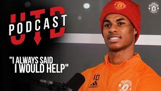"UTD Podcast: Marcus Rashford - ""I always said I would help""  
