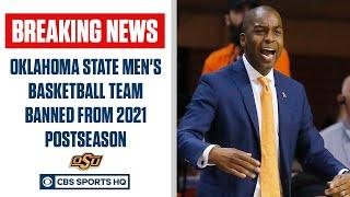 NCAA bans Oklahoma State men's basketball from 2021 postseason | CBS Sports HQ