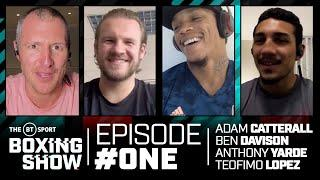 The BT Sport Boxing Show episode one, with Ben Davison, Teofimo Lopez and Anthony Yarde