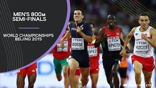 Men's 800m Semi-Finals | World Athletics Championships Beijing 2015