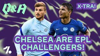 Why Chelsea CAN win the Premier League with Havertz, Werner & more!  Q&A X-Tra!