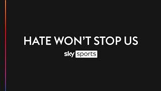 Sky Sports announces measures to combat online hate and abuse | Hate Won't Stop Us