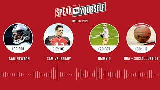 Cam Newton vs Tom Brady, Jimmy G, NBA + Social Justice (6.30.20) | SPEAK FOR YOURSELF Audio Podcast