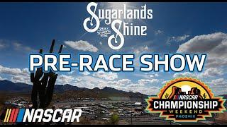 Phoenix Pre-Race Show presented by Sugarlands Shine | NASCAR Cup Series Championship Weekend