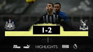 Newcastle United 1 Crystal Palace 2 | Premier League Highlights