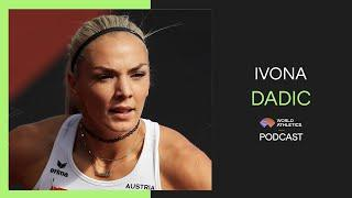 Ivona Dadic | World Athletics Podcast