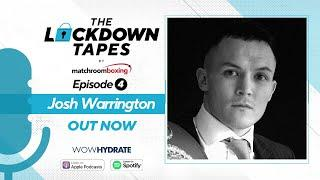 The Lockdown Tapes with Josh Warrington (Ep 4) Matchroom Boxing Podcast