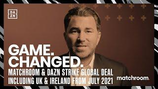 Eddie Hearn announces Matchroom's game changing move to DAZN in UK & Ireland